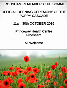 Information Flyer - reads Official Opening Ceremony of Poppy Cascade, 11am 30 October 2016. Princeway Health Centre Frodsham. All Welcome