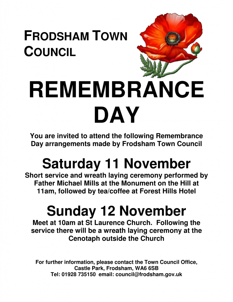 Details of Remembrance Day services in Frodsham - Short service and wreath laying at the Monument on the Hill at 11am on 11 Nov and Remembrance service at St Laurence Church at 10am on 12 Nov.