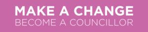 Make a Change - become a Councillor