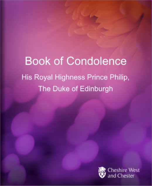 Picture of the front cover of the Cheshire West and Chester Book of Condolence bearing the words Book of Condolence His Royal Highness Prince Philip, The Duke of Edinburgh and the Council Crest